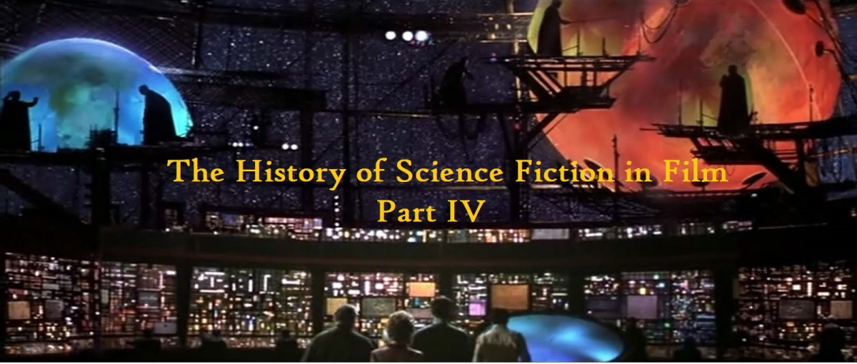 The History of Science Fiction in Film Part IV
